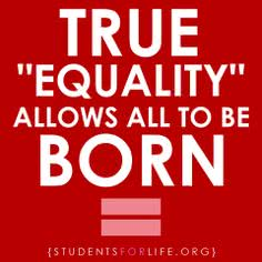 Biothics quotes - true equality allows all to be born